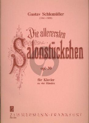 Schlemuller Die Allerersten Salonstucke Op.30 Klavier zu 4 Hd.