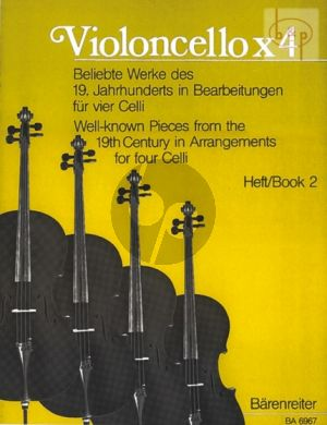 Violoncello x 4 Well-Known Pieces from the 19th.Century Vol.2 (4 Violonc.)