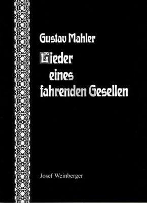 Mahler Songs of a Wayfahrer (Lieder eines Fahrenden Gesellen)