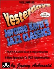 Jazz Improvisation Vol.55 Yesterdays-Jerome Kern's Jazz Classics