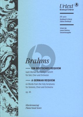 Brahms Ein Deutsches Requiem Op. 45 Klavierauszug (edited by Michael Musgrave and Michael Struck)