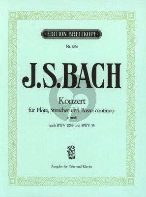 Bach Konzert e-moll nach BWV 35 und BWV 1059 (Flute-Strings-Bc) Flote und Klavier (edited by Winfried Radeke)
