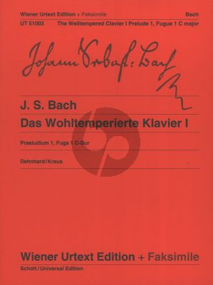 Bach Praeludium 1, Fugue 1 C-Dur BWV 846 for Piano Solo (Dehnhard/Kraus from The Welltempered Clavier I) (Original Score and Facsimile - Wiener Urtext)