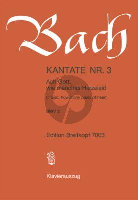 Bach Kantate No.3 BWV 3 - Ach Gott, wie manches Herzeleid (Oh God, how many pains of heart) (Deutsch/Englisch) (KA)