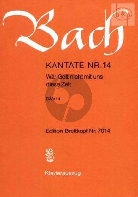 Bach Kantate No.14 BWV 14 - War Gott nicht mit uns diese Zeit (Deutsch) (KA)