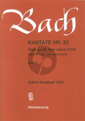 Bach Kantate No.33 BWV 33 - Allein zu dir, Herr Jesu Christ (Alone in Thee, Lord Jesus Christ) (Deutsch/English) (KA)