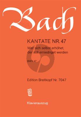 Kantate BWV 47 - Wer sich selbst erhohet, der soll erniedriget werden KA