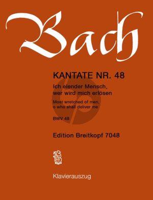 Bach Kantate No.48 BWV 48 - Ich elender mensch, wer wird mich erlosen (Most wretched of men, o who shall deliver me) (Deutsch/Englisch) (KA)