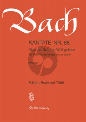 Kantate No.68 BWV 68 - Also hat Gott die Welt geliebt (For God his wondrous love to show) (Deutsch/Englisch) (KA)