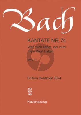 Bach Kantate No.74 BWV 74 - Wir mich liebet, der wird mein Wort halten (Deutsch) (KA)