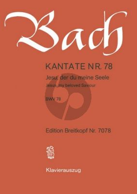 Kantate BWV 78 - Jesu, der du meine Seele (Jesus, my beloved Saviour)