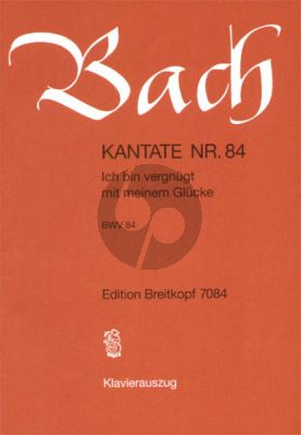 Kantate BWV 84 - Ich bin vergnugt mit meinem Glucke