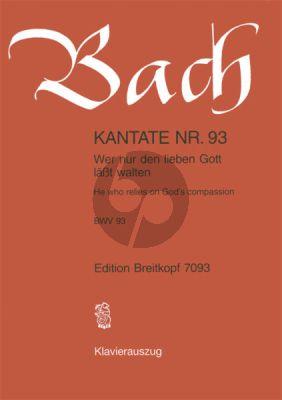 Bach Kantate No.93 BWV 93 - Wer nur den lieben Gott lasst walten (He who relies on God's compassion) (Deutsch/Englisch) (KA)