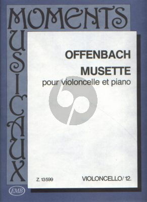 Offenbach Musette Opus 24 Violoncello and Piano (edited by Árpád Pejtsik)
