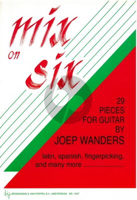 Wanders Mix on Six for Guitar (29 Pieces Latin, Spanish, Fingerpicking and many more..