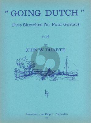 Duarte Going Dutch Op.36 for 4 Guitars (5 Sketches) (Playing Score)