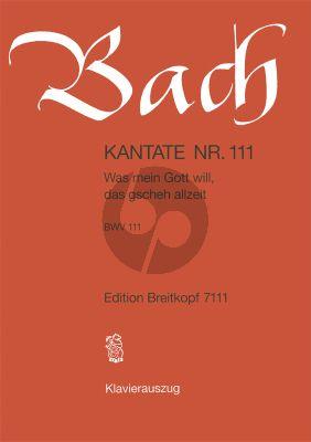 Bach Kantate BWV 111 - Was mein Gott will, das gscheh allzeit Klavierauszug (dt.)