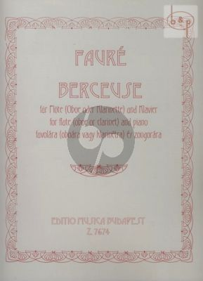 Faure Berceuse Op.16 Flute (or Oboe /Clarinet) and Piano (edited by Zoltan Jeney)