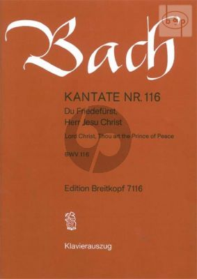 Kantate BWV 116 - Du Friedefurst, Herr Jesu Christ (Lord Christ, Thou art the Prince of Peace)