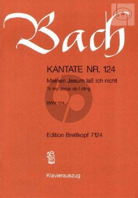 Bach Kantate BWV 124 - Meinen Jesum lass ich nicht (To my Jesus do I cling) (Deutsch/Englisch) (KA)