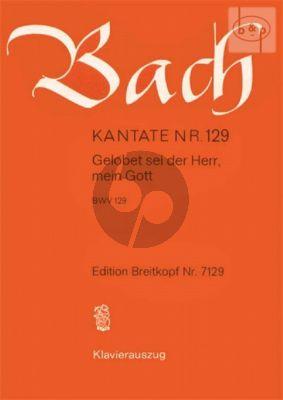 Kantate No.129 BWV 129 - Gelobet sei der Herr, mein Gott