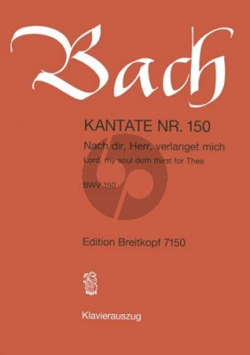 Kantate BWV 150 - Nach dir, Herr, verlanget mich (Lord, my soul doth thirst for Thee)