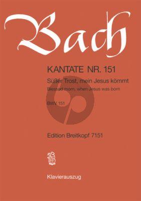 Bach Kantate No.151 BWV 151 - Susser Trost, mein Jesus kommt (Blessed morn, when Jesus was born) (Deutsch/Englisch) (KA)