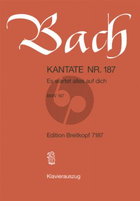 Bach Kantate No.187 BWV 187 - Es wartet alles auf dich (Deutsch) (KA)