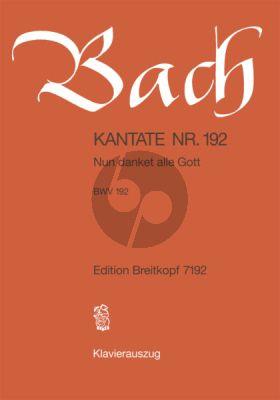 Bach Kantate No.192 BWV 192 - Nun danket alle Gott (Deutsch) (KA)