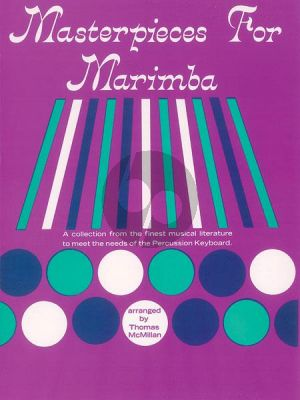 McMillan Masterpieces for Marimba (A Collection from the Finest Musical Literature to Meet the Needs of the Percussion Keyboard)
