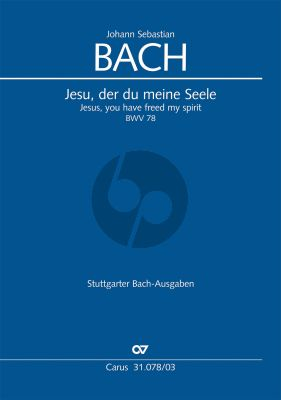 Bach Kantate BWV 78 Jesu, der du meine Seele Soli-Chor-Orch. KA