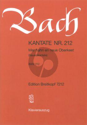 Bach Kantate No.212 BWV 212 - Mer hahn und neue Oberkeet (Bauern-Kantate) (Deutsch) (KA)