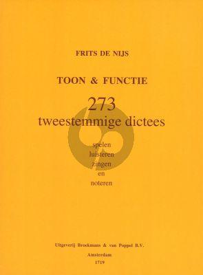 De Nijs Toon & Functie (273 Tweestemmige Dictees, Spelen, Luisteren, Zingen en Noteren)
