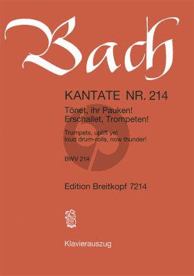 Bach Kantate BWV 214 - Tonet, ihr Pauken! Erschallet Trompeten! (Trumpets uplift ye! Loud drumrolls, now thunder) KA (dt./engl.)