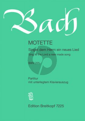 Bach Singet dem Herrn ein neues Lied Sing to the Lord a new made song BWV 225 SATB-SATB-Piano Deutsch/English