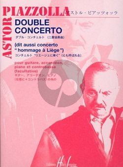 Piazzolla Double Concerto (also called Concerto Hommage a Liege (Guitar-Accordion-Piano Contrebass ad Lib)
