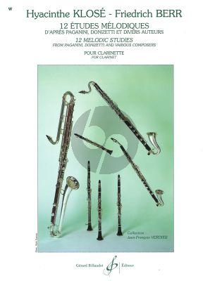 Klose-Berr 12 Etudes Melodiques Clarinet d'apres Paganini, Donizetti et Divers Auteurs (Moyenne Difficulte [6])