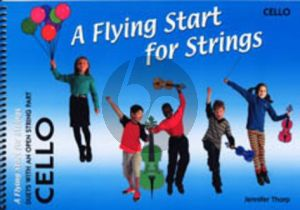 Thorp A Flying Start for Strings Duets with An Open String Part Cello (for Individuals or Groups)