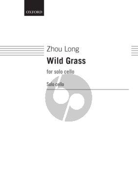 Zhou Long Wild Grass for Cello solo
