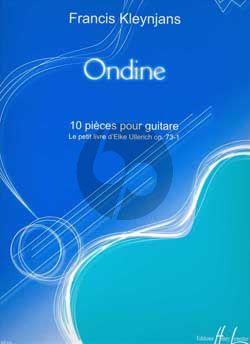 Kleynjans Ondine (10 Pieces) (Le Petit Livre d'Elke Ullerich Op.73-1) pour Guitare