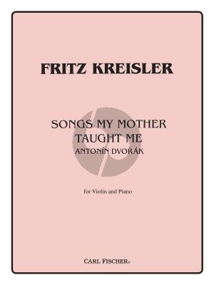 Dvorak Songs my Mother Taught Me Op.55 No.4 (from Gypsy Songs) (arr. Violin and Piano by Fritz Kreisler)