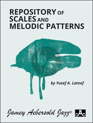 Lateef Repository of Scales & Melodic Patterns Treble Clef (for All Instruments)