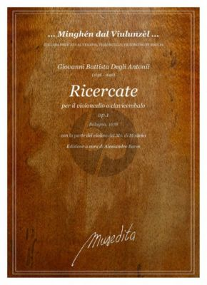 Antonii Ricercate OP. 1 sopra Violoncello o Clavicembalo (Bologna 1687) (edited by Alessandro Bares)