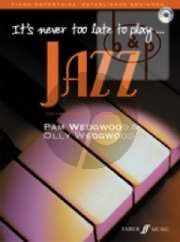 It's Never too Late to Play Jazz (Jazz Classics and Great New Pieces)