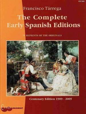 Tarrega Complete Early Spanish Editions (Reprints of the Originals) (Andia) (interm.-adv.)