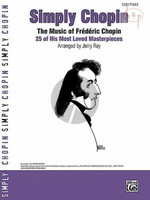 Simply Chopin 25 of His Most Loved Masterpieces for Easy Piano