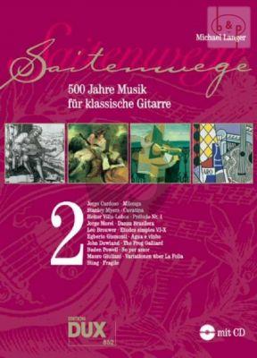Saitenwege Vol.2 - 500 Jahre Musik fur Klassische Gitarre