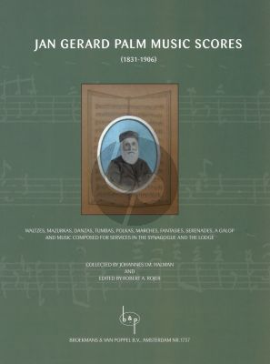 Music Scores of Jan Gerard Palm (Halman/Rojer) (Waltzes, Mazurkas, Tumbas, Polkas, Marches etc. Piano, Violin-Piano, Voice-Piano, Organ)