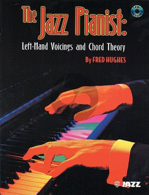 Hughes The Jazz Pianist (Left Hand Voicing Chord Theory)