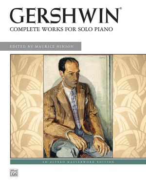 Gershwin Complete Works for Solo Piano (edited by Maurice Hinson)